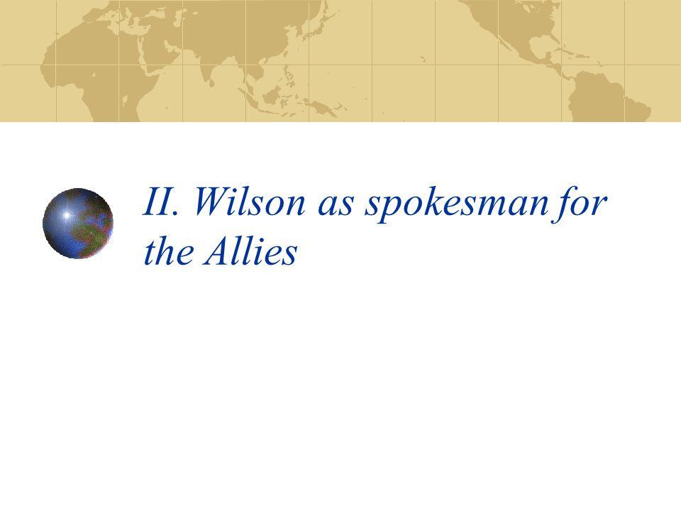 II. Wilson as spokesman for the Allies