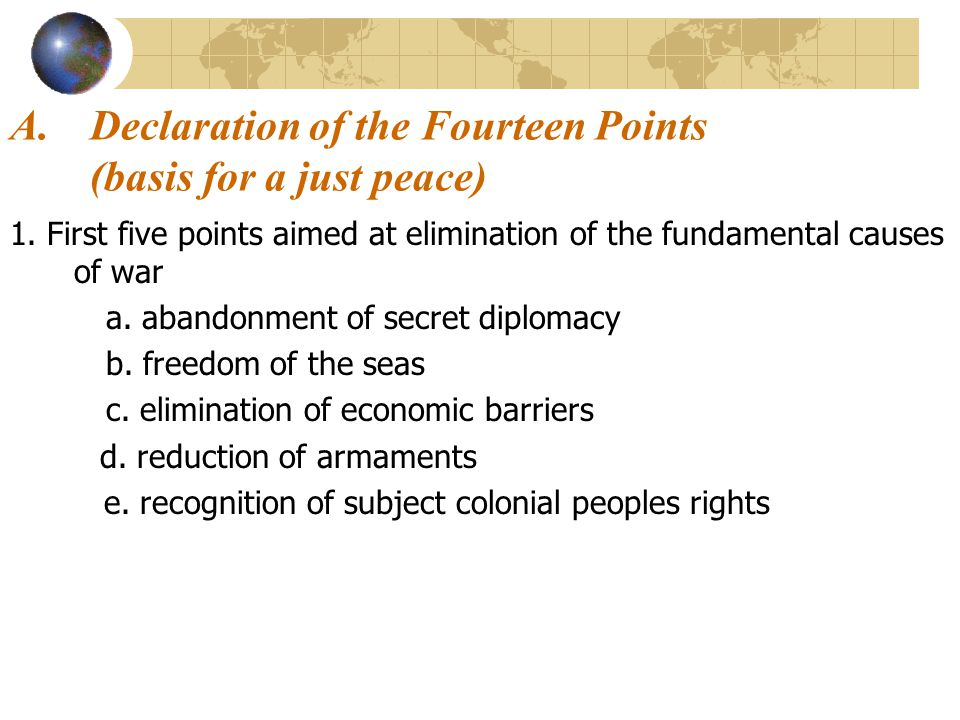 Declaration of the Fourteen Points (basis for a just peace)