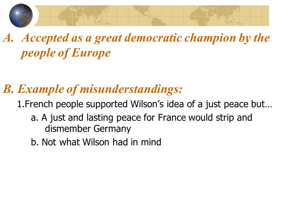 Accepted as a great democratic champion by the people of Europe