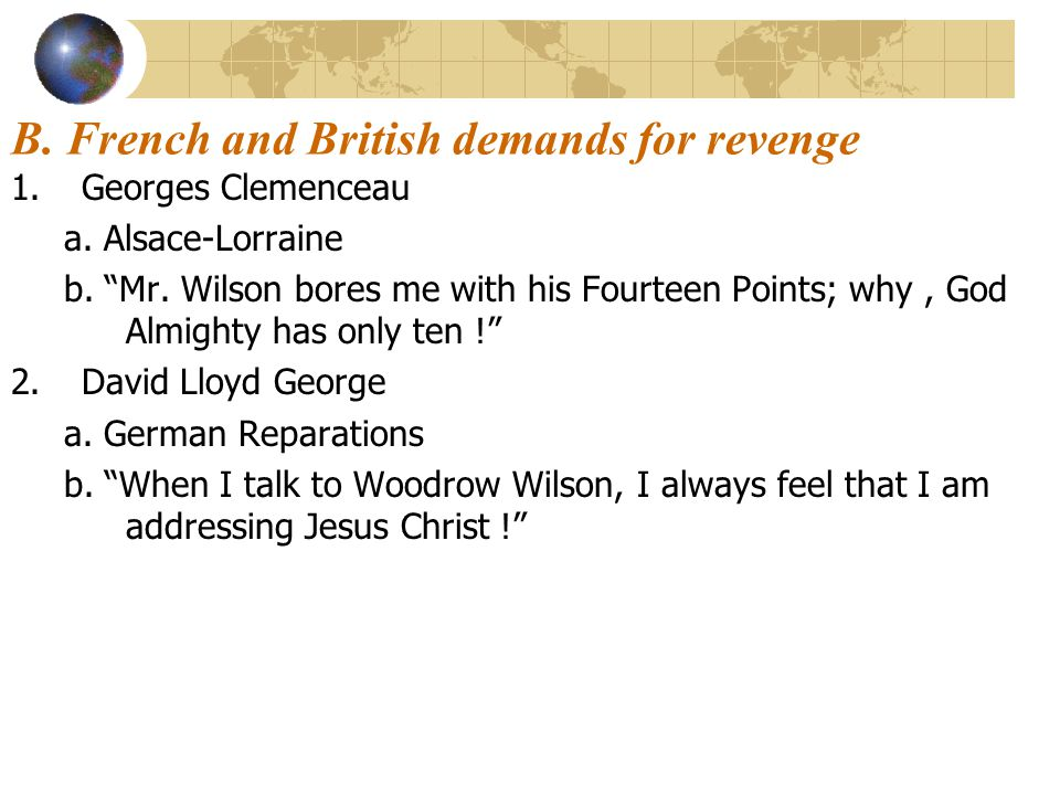 B. French and British demands for revenge
