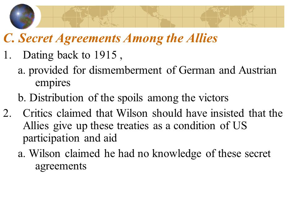 C. Secret Agreements Among the Allies