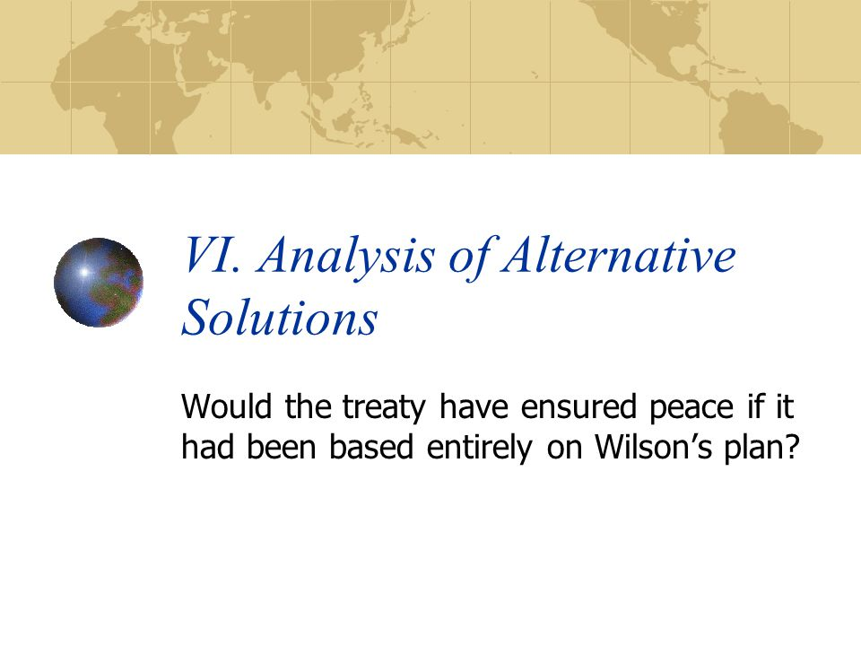 VI. Analysis of Alternative Solutions