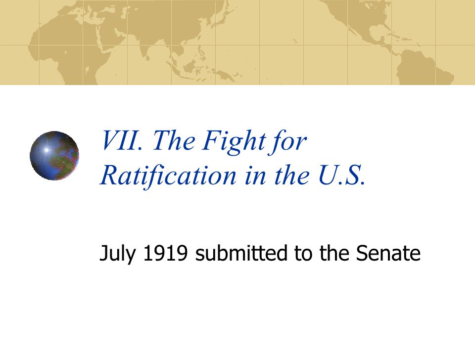 VII. The Fight for Ratification in the U.S.
