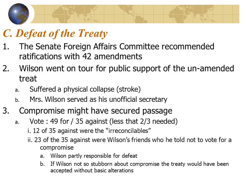 C. Defeat of the Treaty The Senate Foreign Affairs Committee recommended ratifications with 42 amendments.