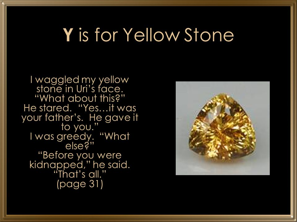 Y is for Yellow Stone