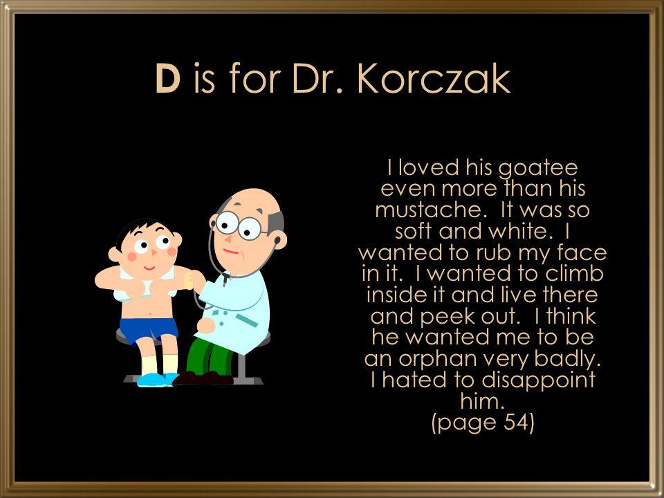 D is for Dr. Korczak