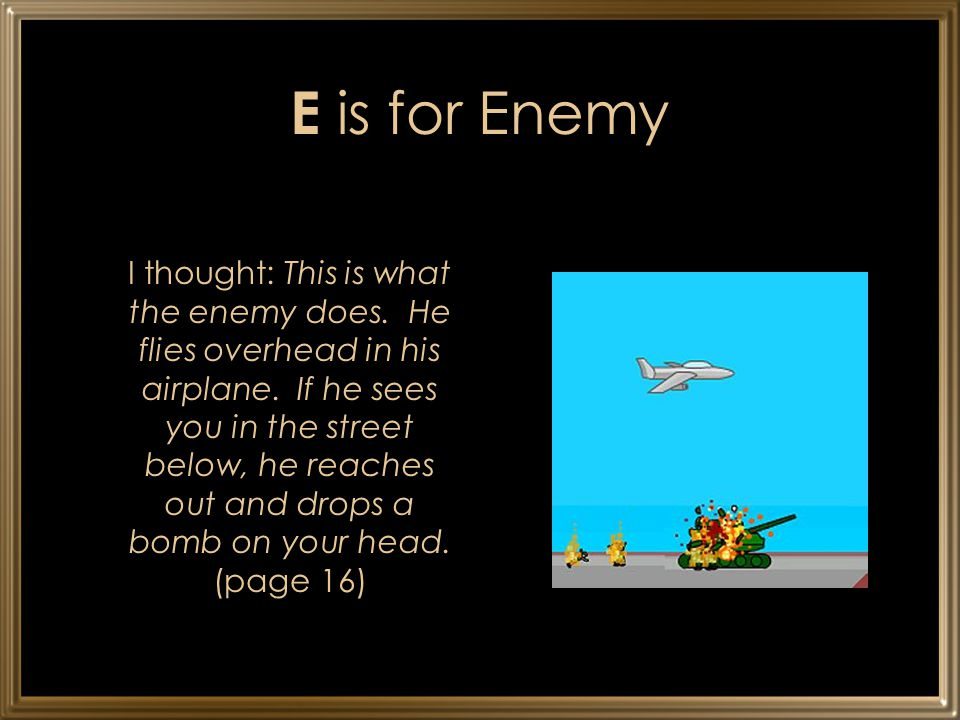 E is for Enemy