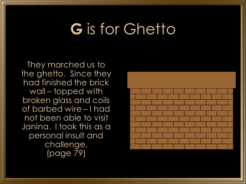 G is for Ghetto