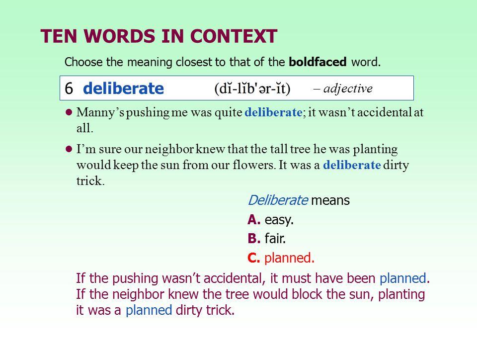 TEN WORDS IN CONTEXT 6 deliberate – adjective