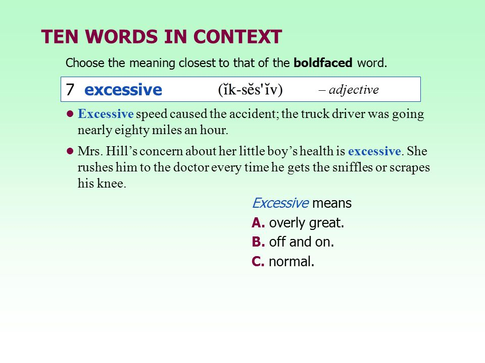 TEN WORDS IN CONTEXT 7 excessive – adjective