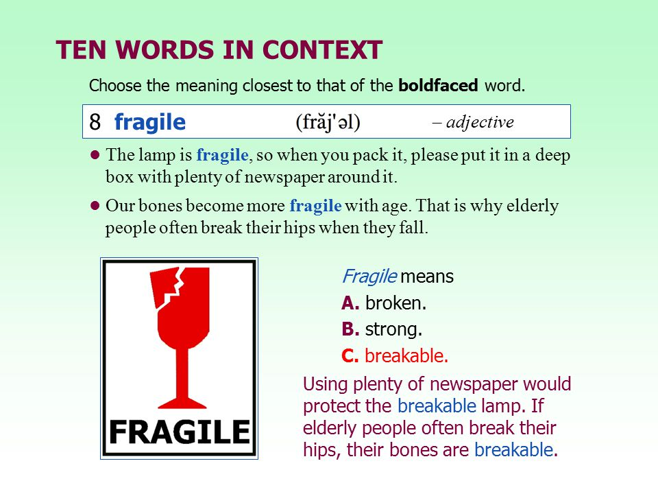 TEN WORDS IN CONTEXT 8 fragile – adjective