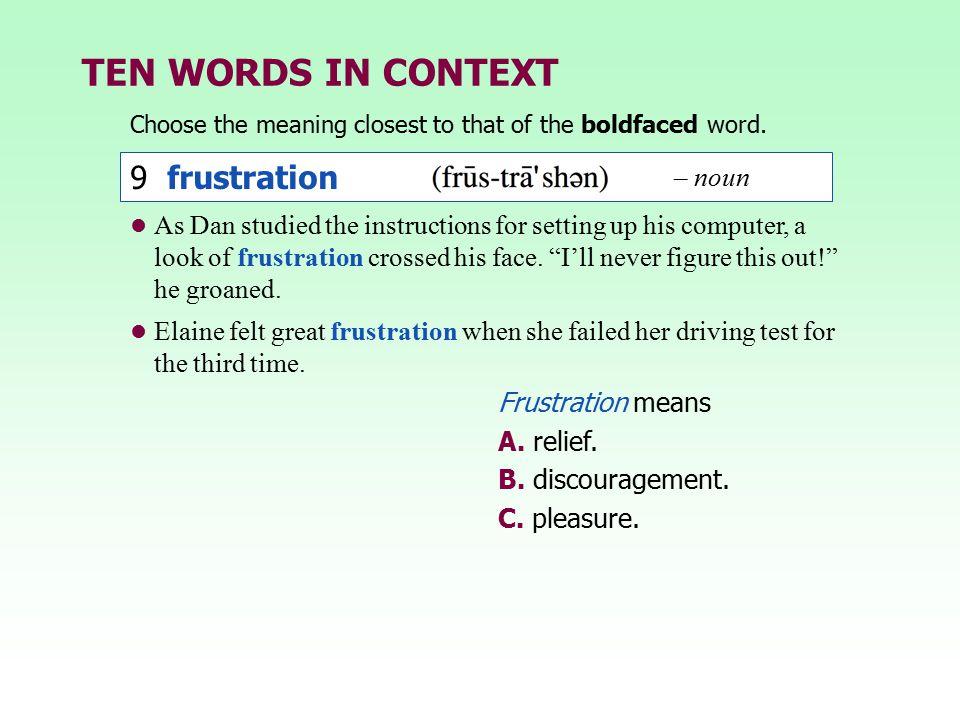 TEN WORDS IN CONTEXT 9 frustration – noun