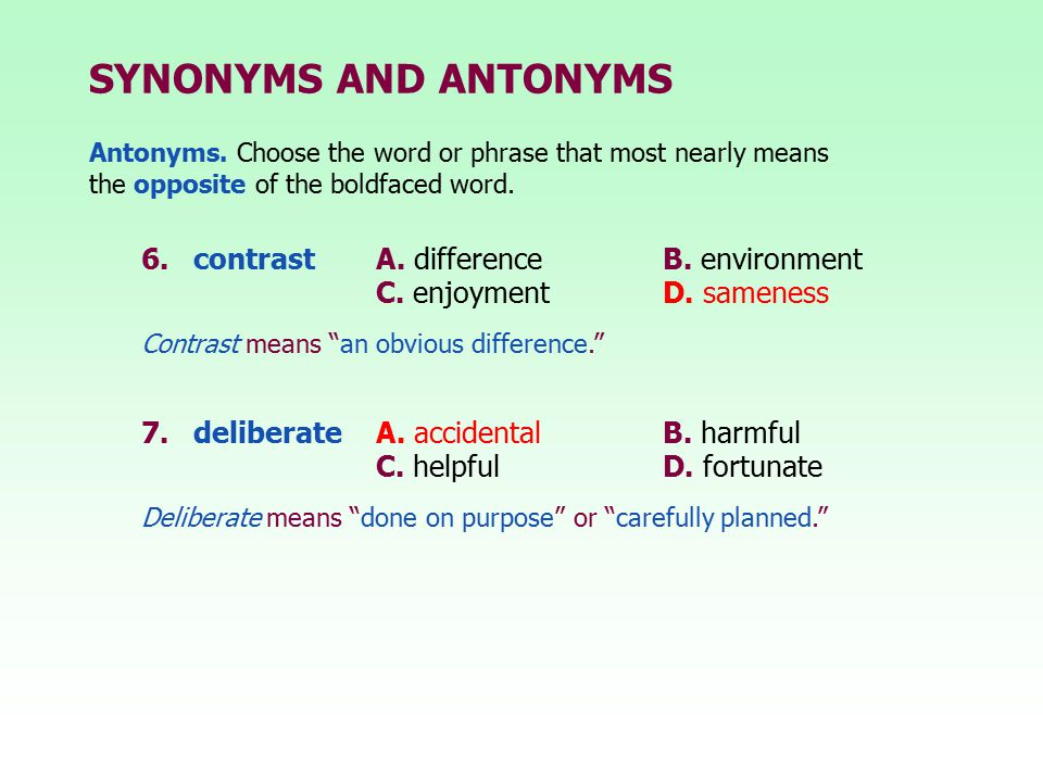 SYNONYMS AND ANTONYMS 6. contrast A. difference B. environment