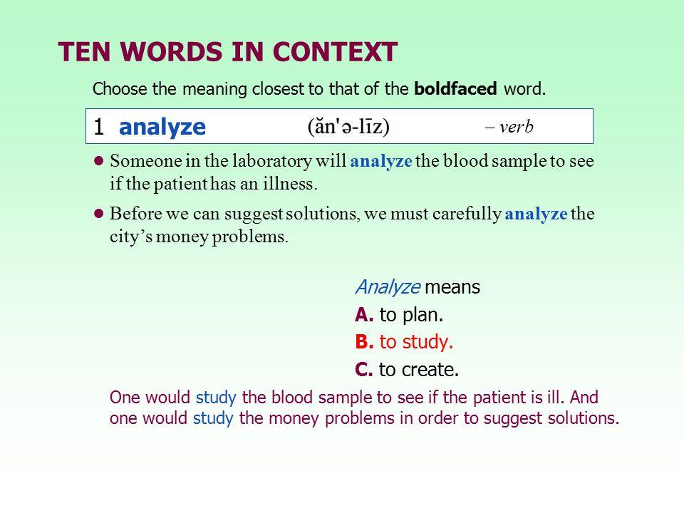 TEN WORDS IN CONTEXT 1 analyze – verb