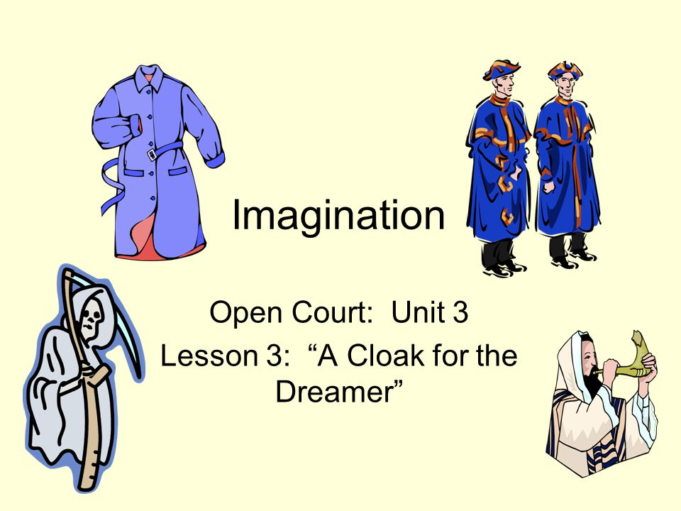Lesson 3: A Cloak for the Dreamer