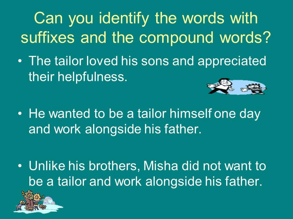 Can you identify the words with suffixes and the compound words