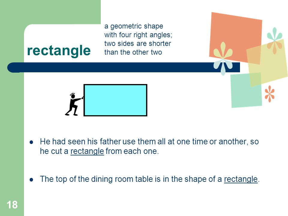 rectangle a geometric shape. with four right angles; two sides are shorter. than the other two.