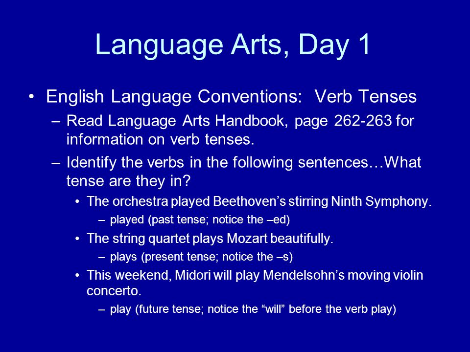Language Arts, Day 1 English Language Conventions: Verb Tenses