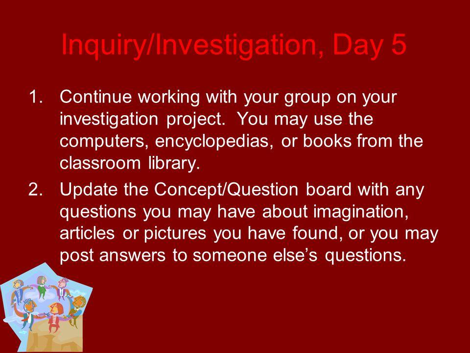 Inquiry/Investigation, Day 5
