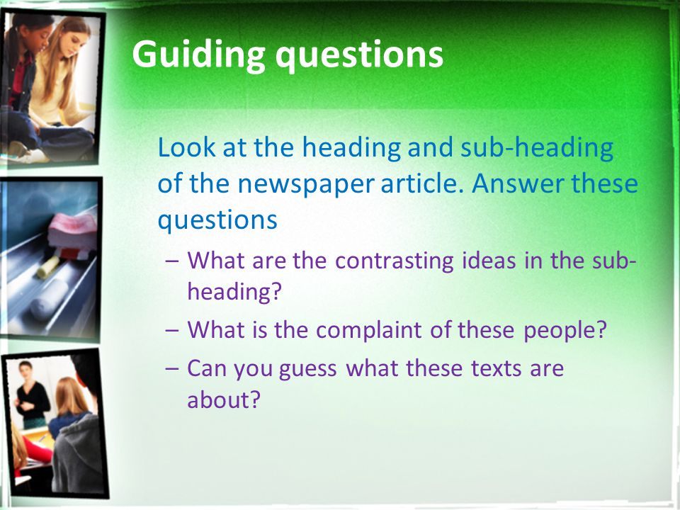 Guiding questions Look at the heading and sub-heading of the newspaper article. Answer these questions.