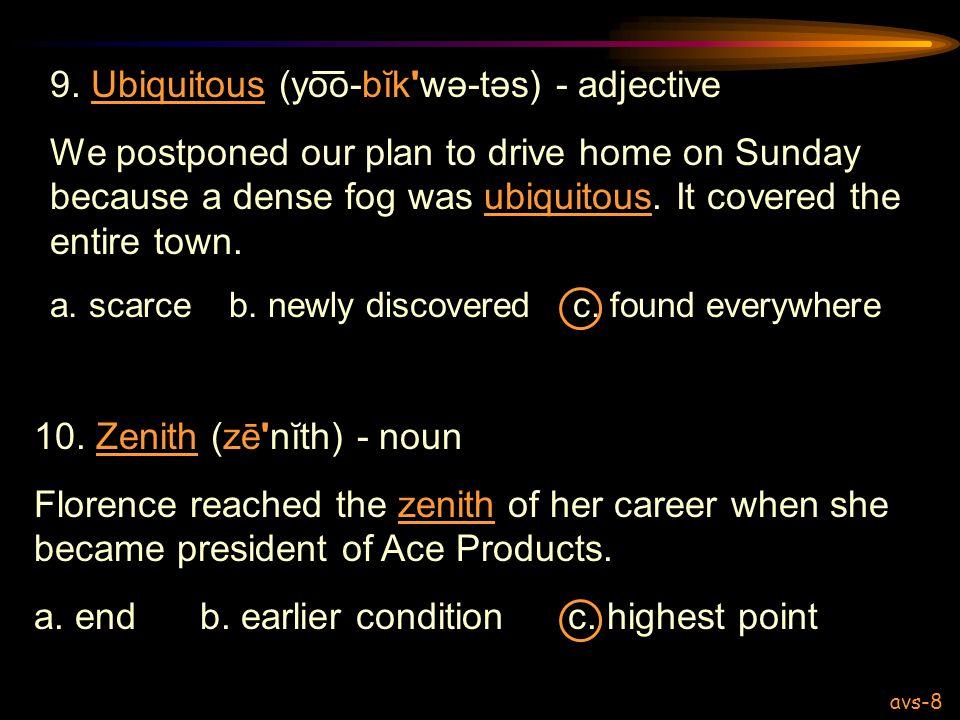9. Ubiquitous (yoo-bĭk wə-təs) - adjective
