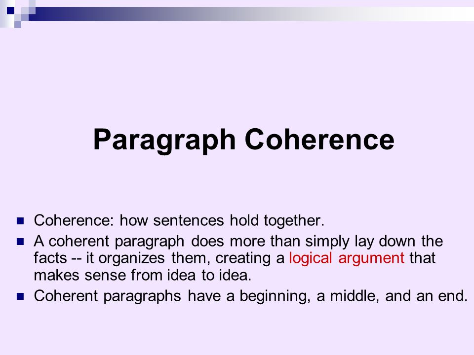 Paragraph Coherence Coherence: how sentences hold together.