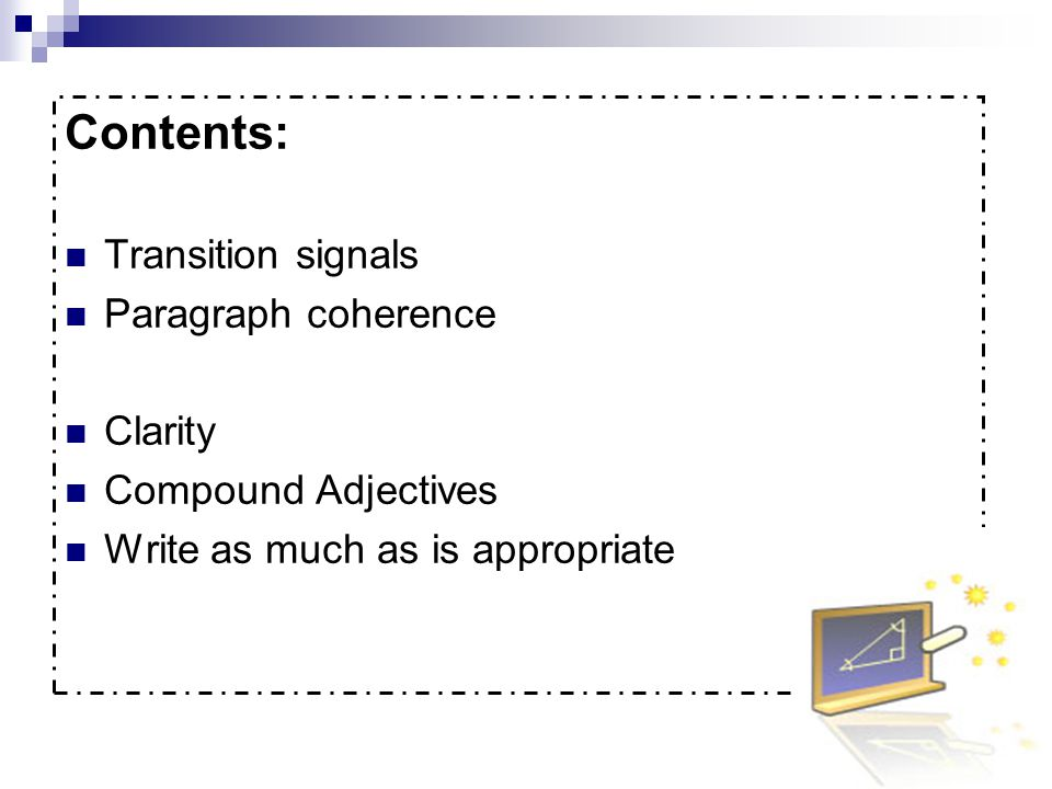 Contents: Transition signals Paragraph coherence Clarity
