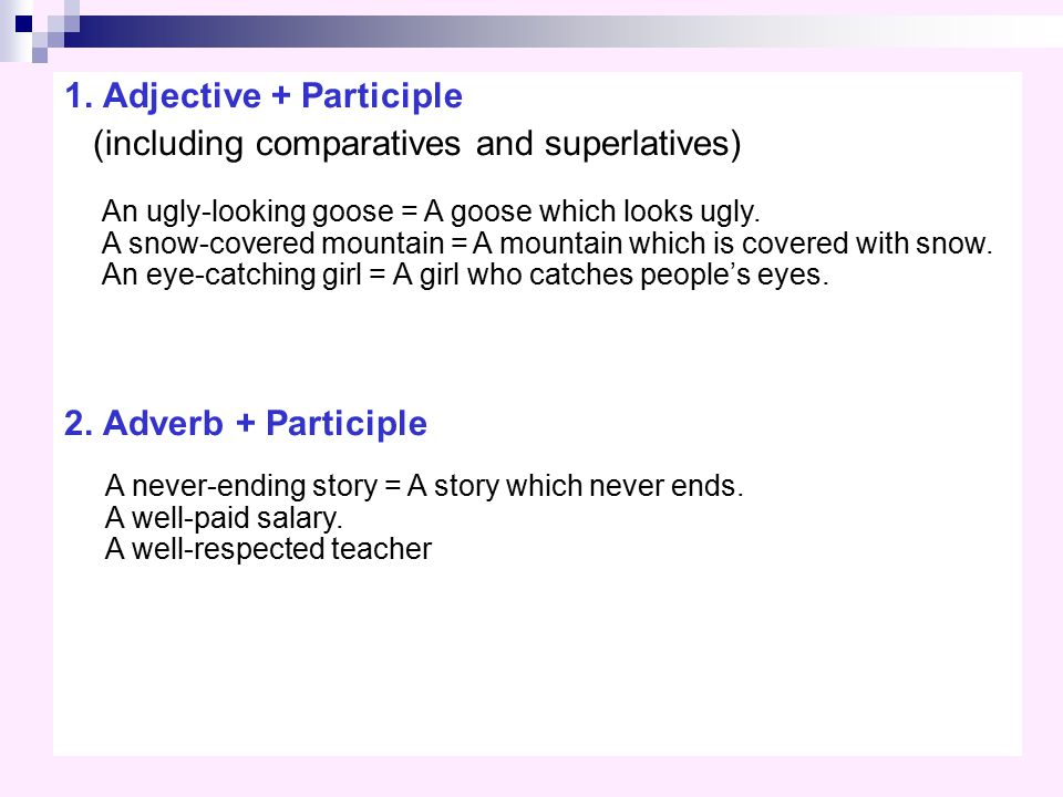 1. Adjective + Participle (including comparatives and superlatives)