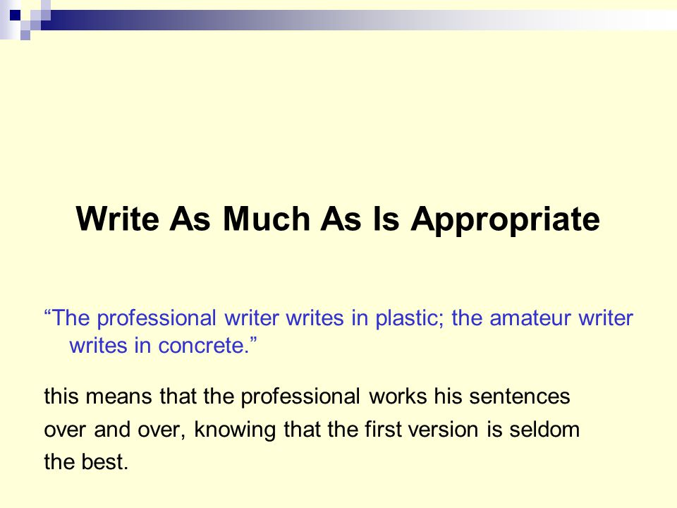 Write As Much As Is Appropriate