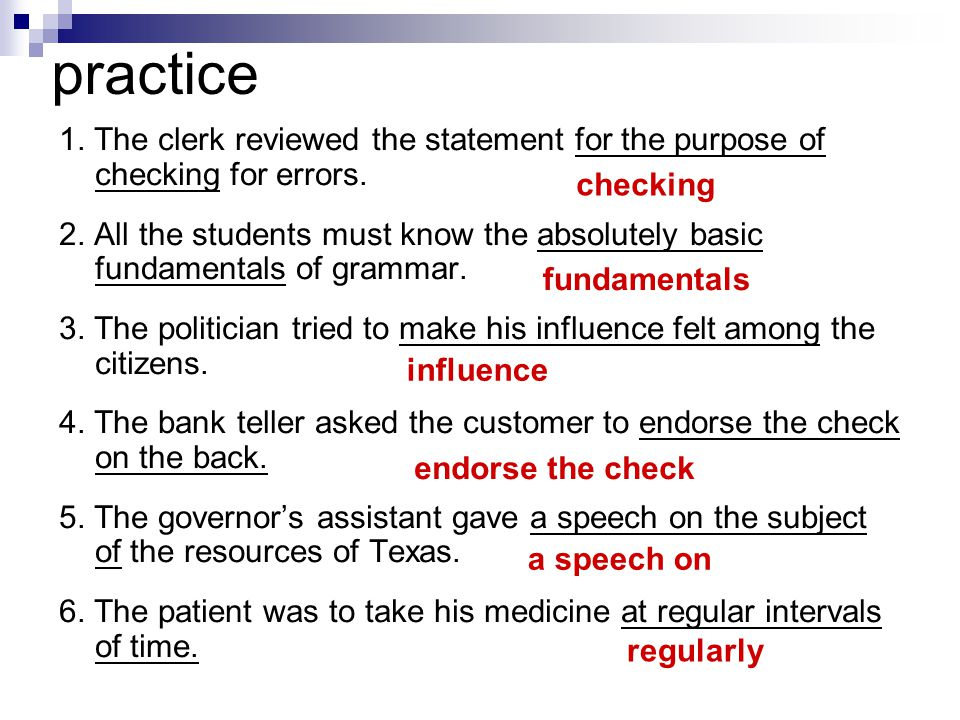 practice 1. The clerk reviewed the statement for the purpose of checking for errors.