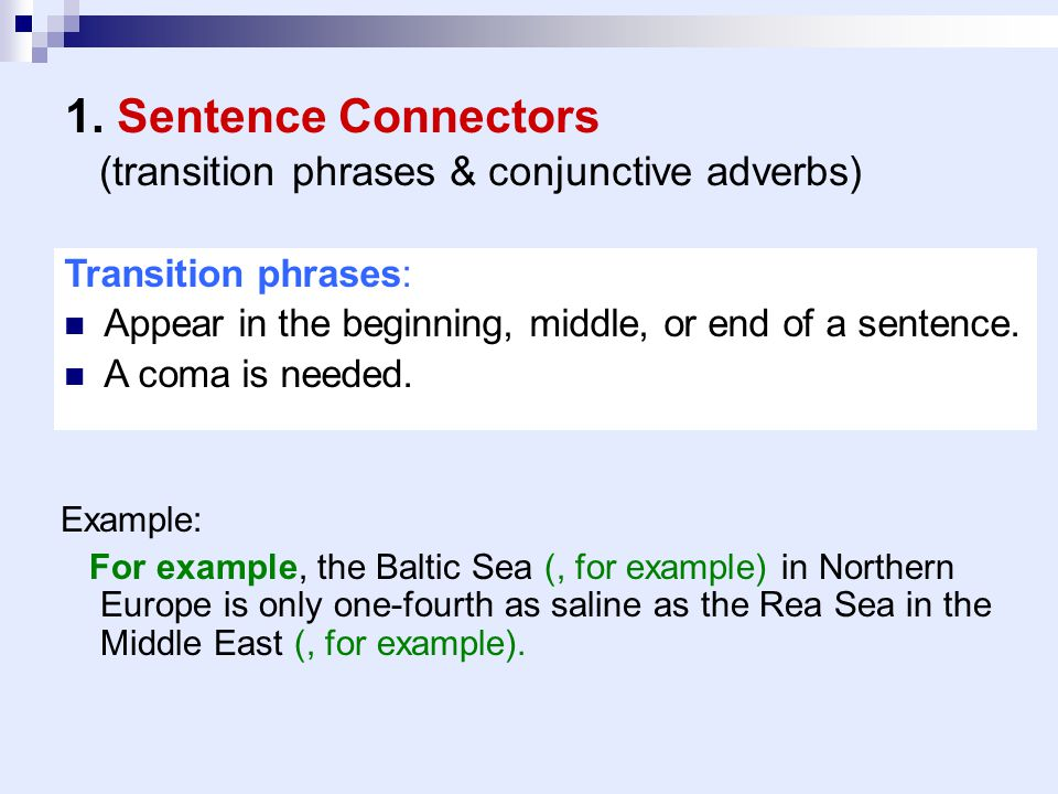 1. Sentence Connectors (transition phrases & conjunctive adverbs)