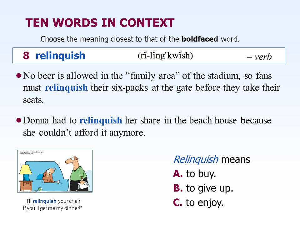 TEN WORDS IN CONTEXT 8 relinquish – verb