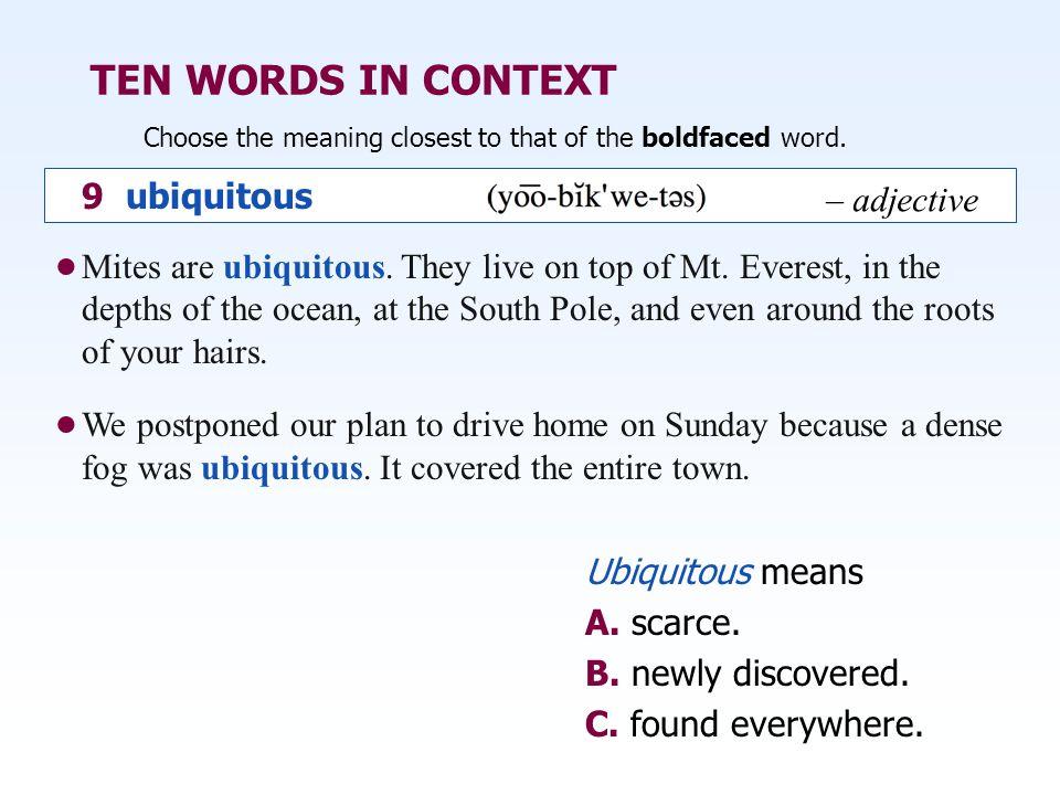 TEN WORDS IN CONTEXT 9 ubiquitous – adjective