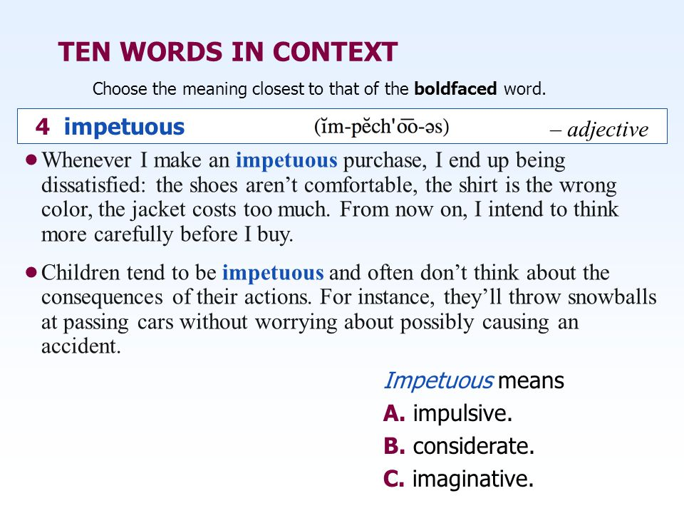 TEN WORDS IN CONTEXT 4 impetuous – adjective