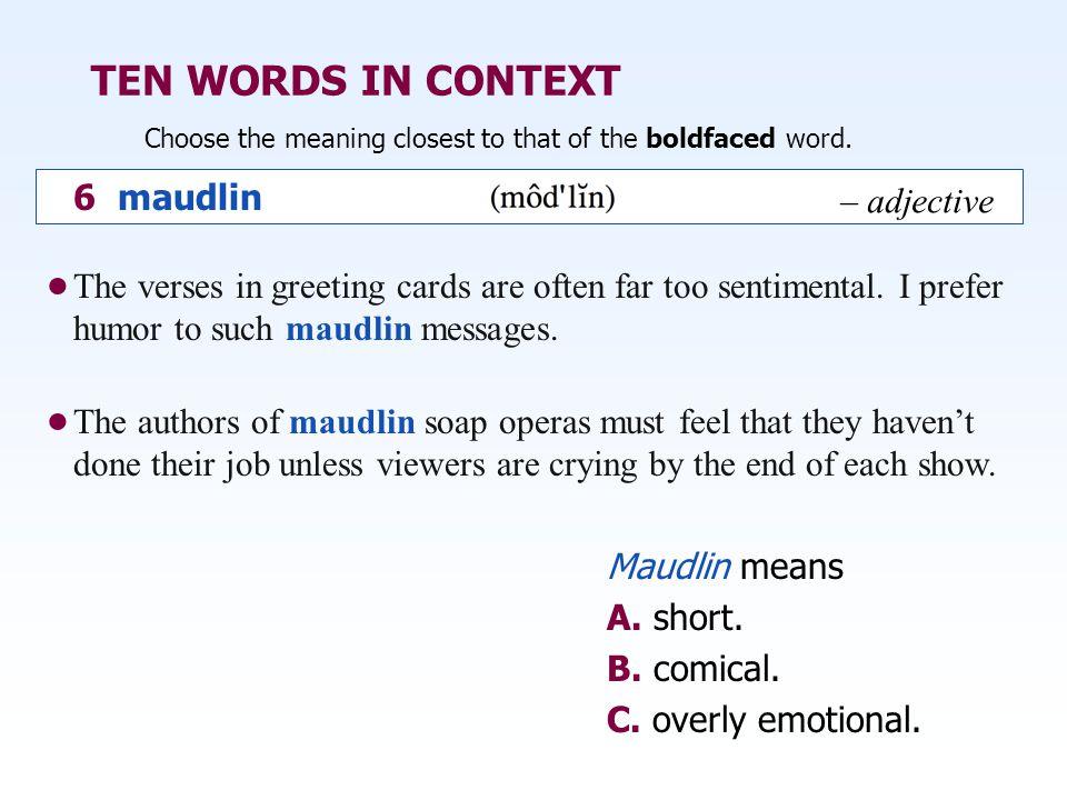 TEN WORDS IN CONTEXT 6 maudlin – adjective