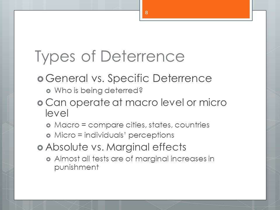 Types of Deterrence General vs. Specific Deterrence