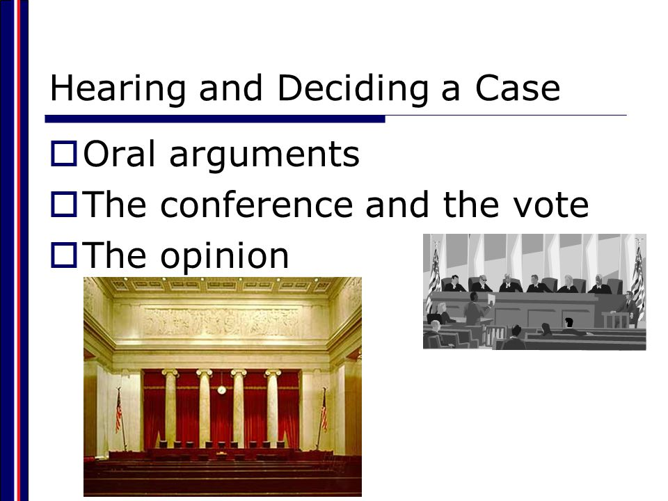 Hearing and Deciding a Case