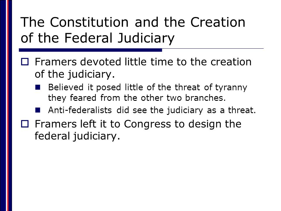 The Constitution and the Creation of the Federal Judiciary