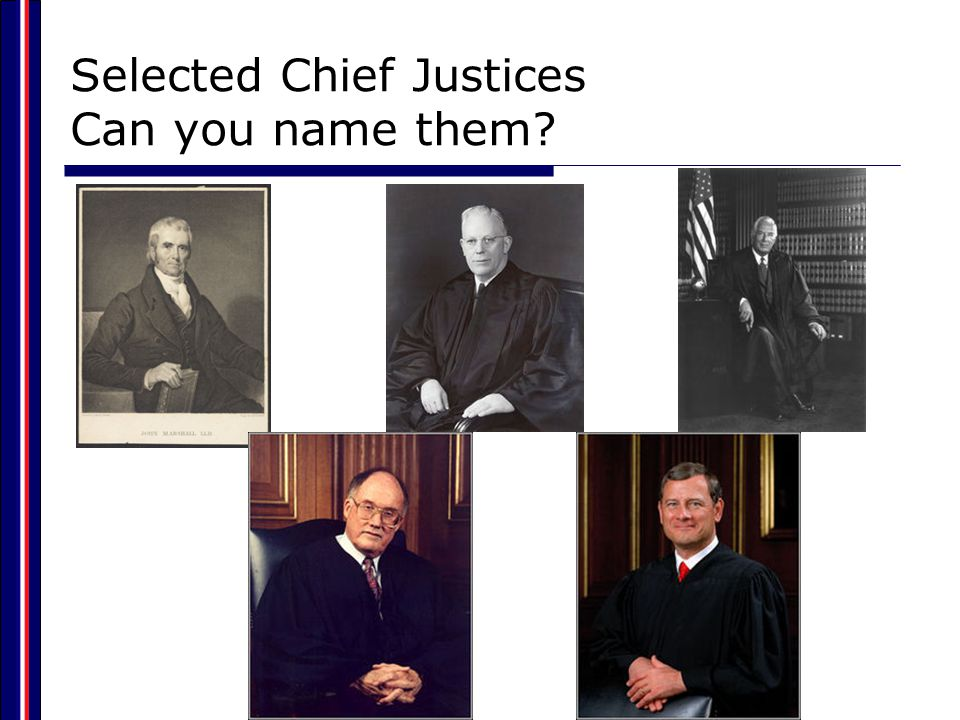 Selected Chief Justices Can you name them