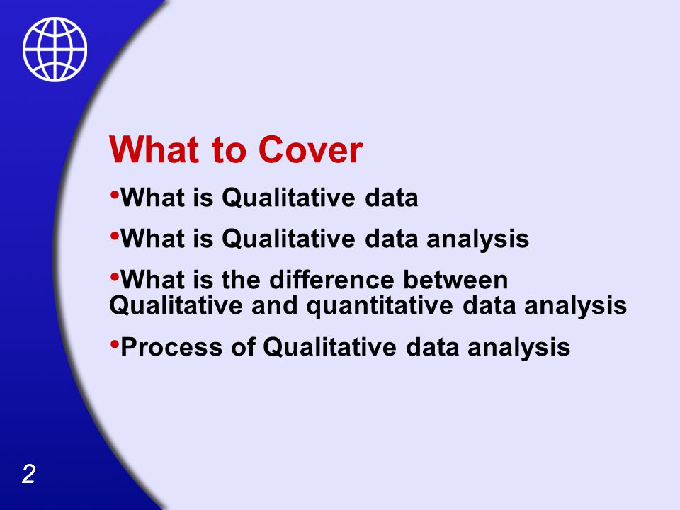What to Cover What is Qualitative data