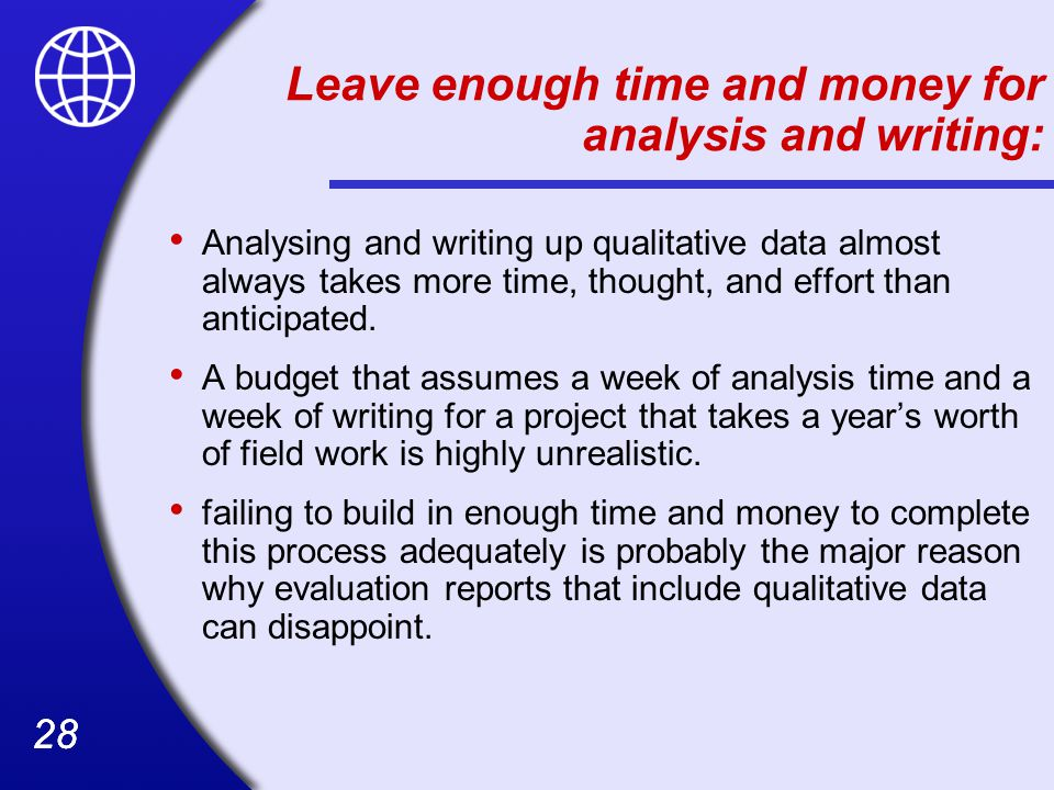 Leave enough time and money for analysis and writing: