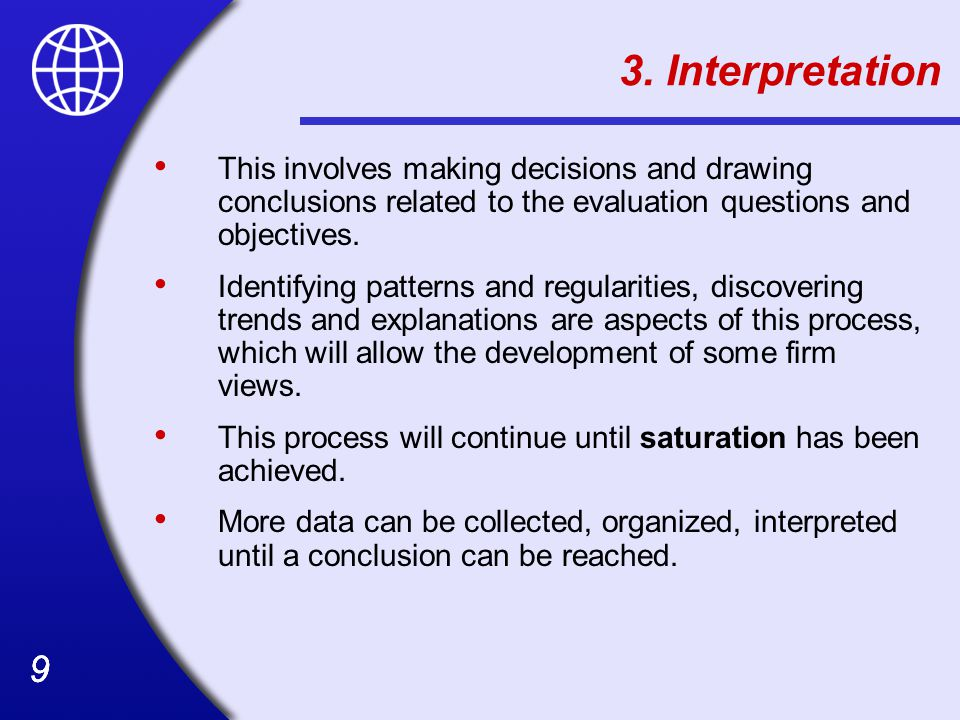 3. Interpretation This involves making decisions and drawing conclusions related to the evaluation questions and objectives.