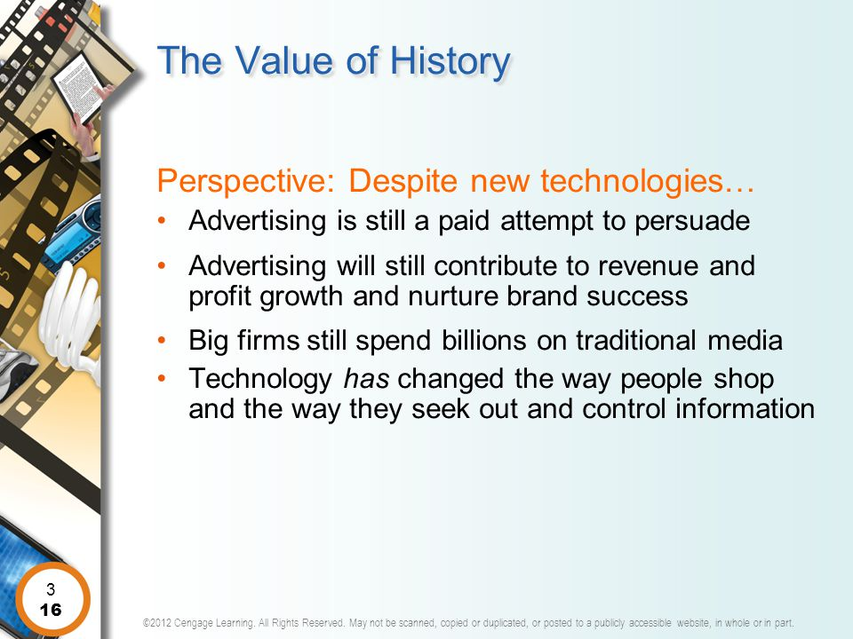 The Value of History Perspective: Despite new technologies…