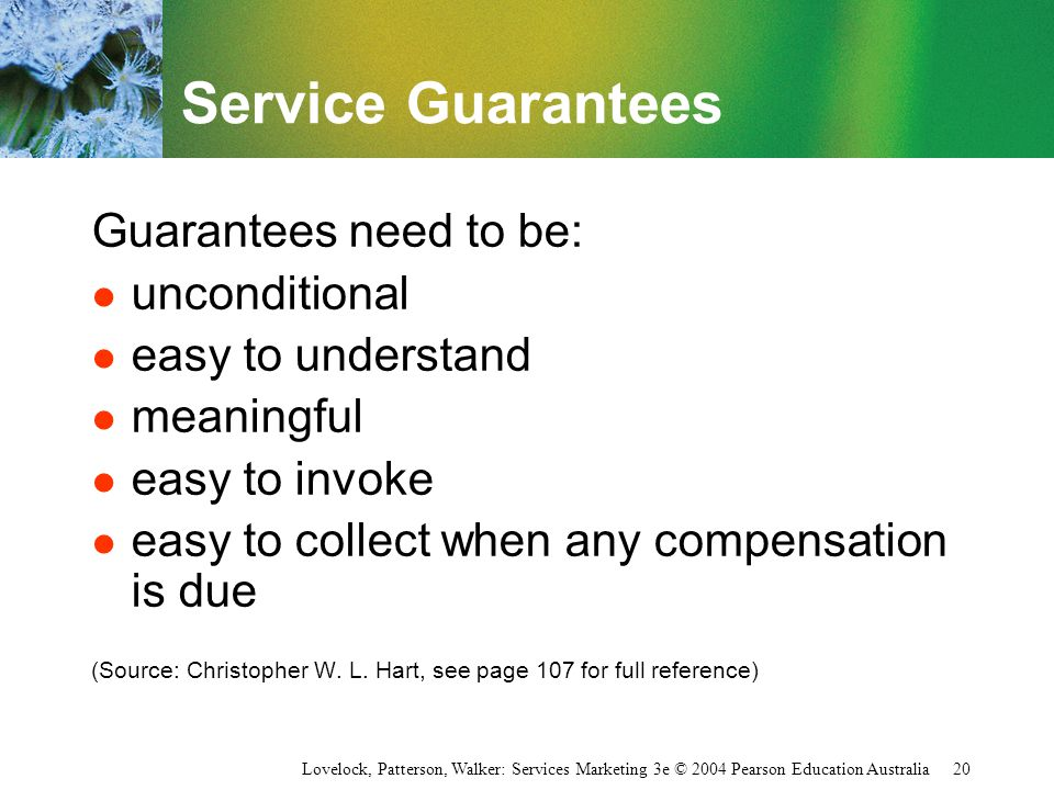 Service Guarantees Guarantees need to be: unconditional