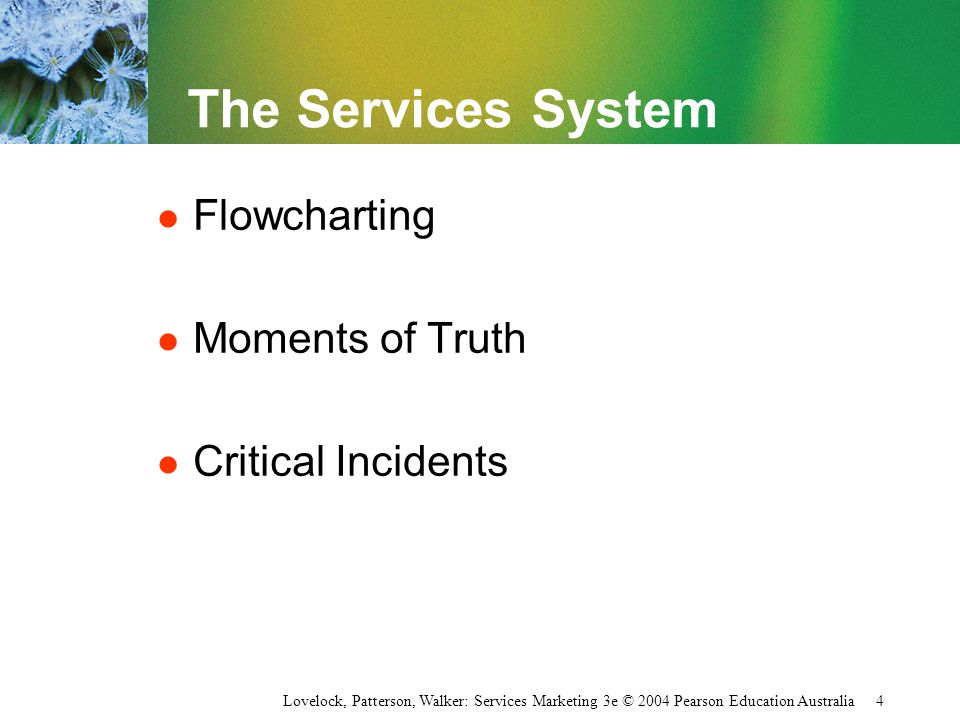 The Services System Flowcharting Moments of Truth Critical Incidents