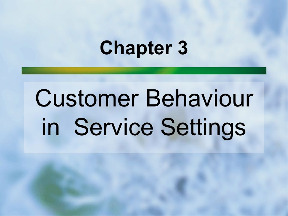 Customer Behaviour in Service Settings