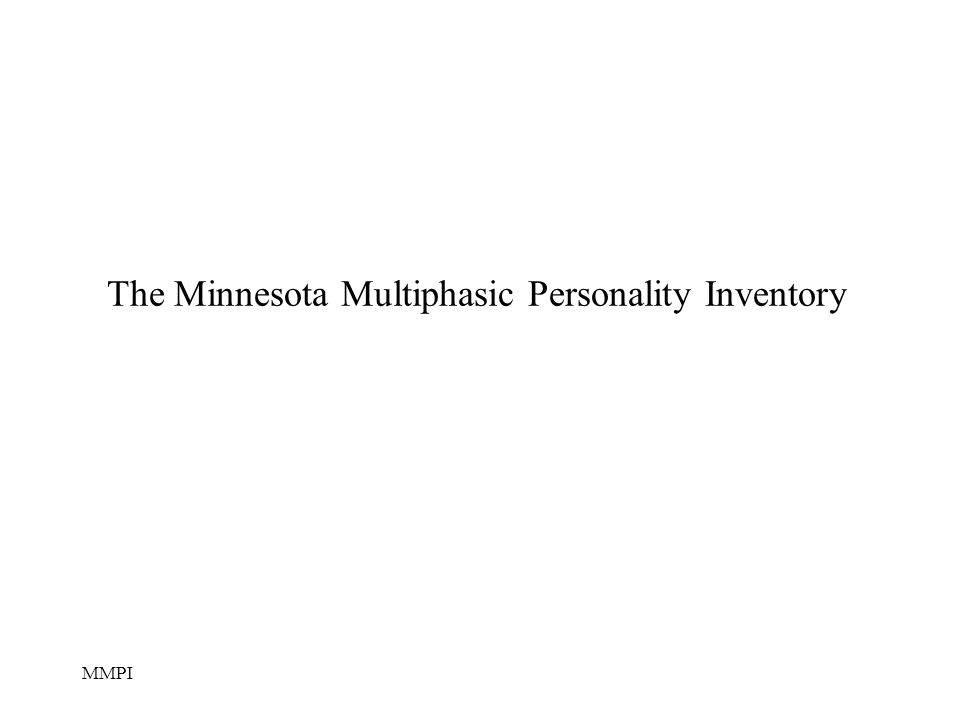 The Minnesota Multiphasic Personality Inventory