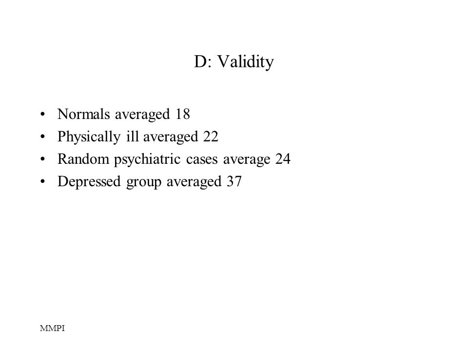 D: Validity Normals averaged 18 Physically ill averaged 22