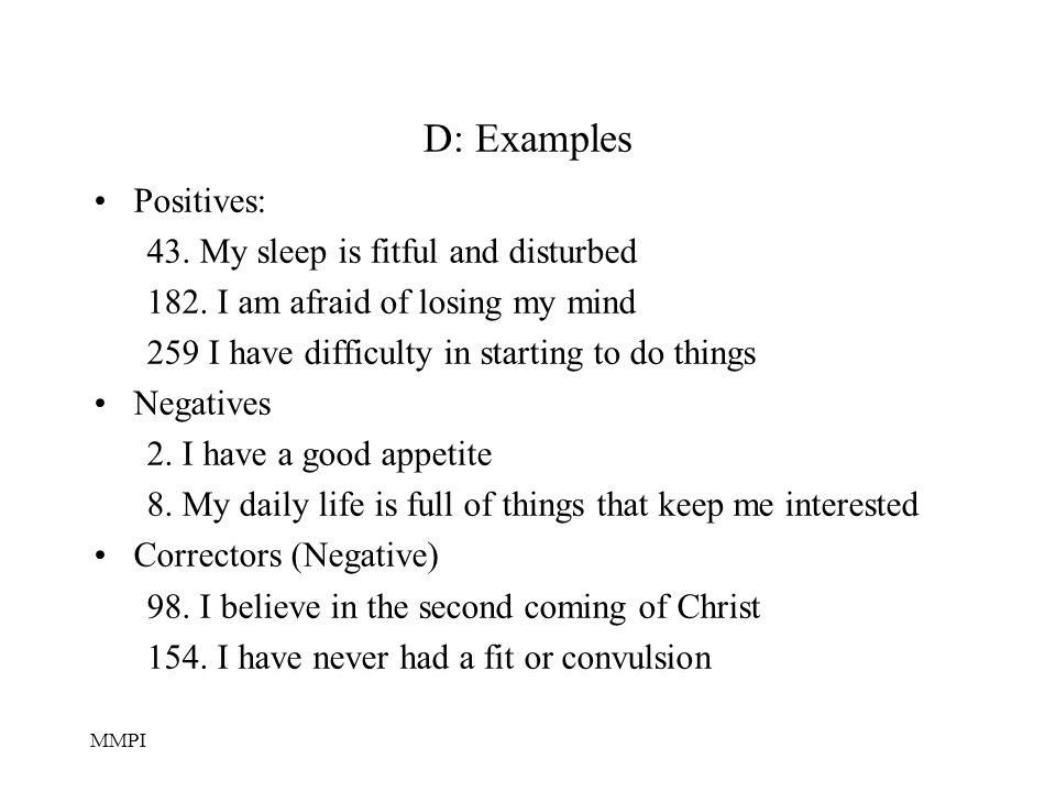 D: Examples Positives: 43. My sleep is fitful and disturbed