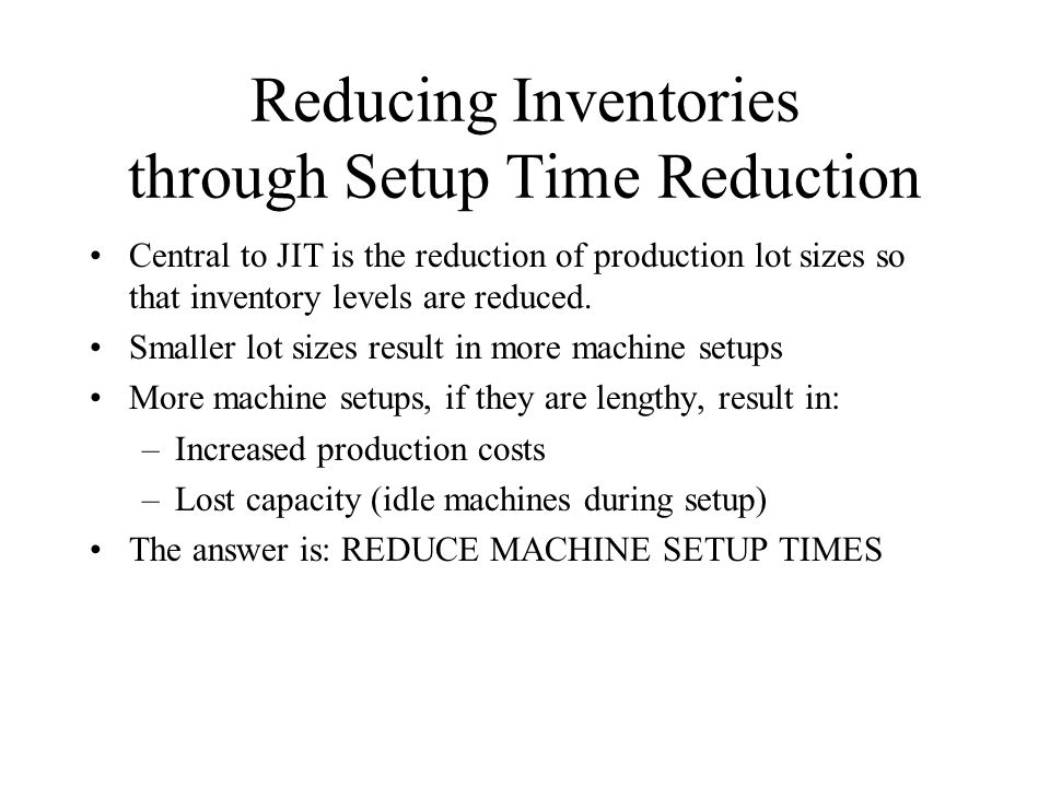 Reducing Inventories through Setup Time Reduction